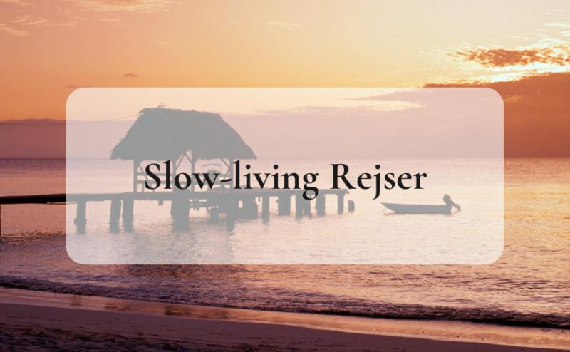 Slow-living Rejser